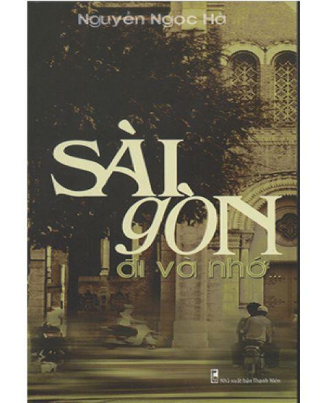 Sài Gòn đi và nhớ - Tập 1