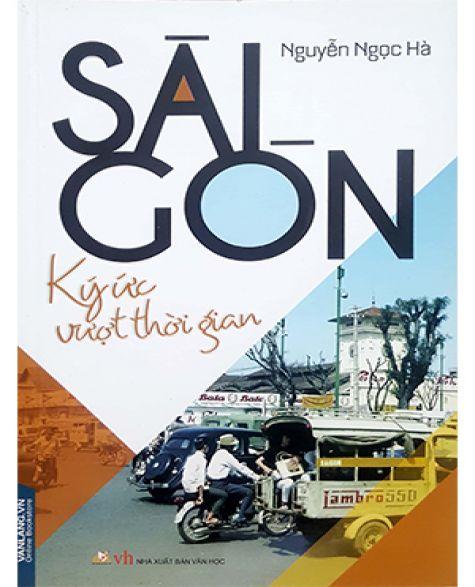 Sài Gòn Ký Ức Vượt Thời Gian